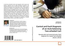 Bookcover of Control and Fault Diagnosis of an Auto-balancing Two-wheeled Cart