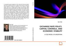 Bookcover of EXCHANGE RATE POLICY, CAPITAL CONTROLS, AND ECONOMIC STABILITY