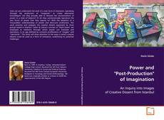 "Bookcover of Power and ""Post-Production"" of Imagination"