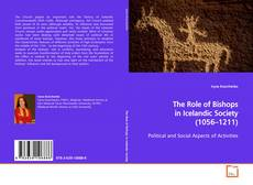 Bookcover of The Role of Bishops in Icelandic Society (1056–1211)