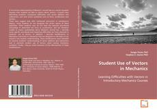 Bookcover of Student Use of Vectors in Mechanics