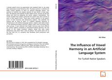 Copertina di The Influence of Vowel Harmony in an Artificial Language System
