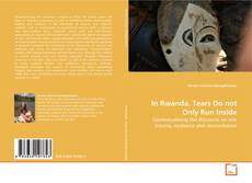 Buchcover von In Rwanda, Tears Do not Only Run Inside