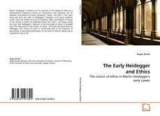 Bookcover of The Early Heidegger and Ethics
