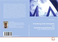 Buchcover von Erstellung eines Konzeptes zur Auslieferungsoptimierung