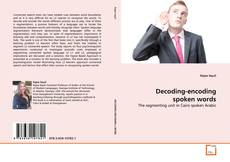 Bookcover of Decoding-encoding spoken words