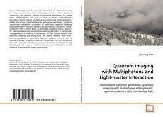 Bookcover of Quantum Imaging with Multiphotons and Light-matter Interaction