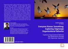 Everyone Knows Something:Exploring Stigmergic Organizational Behavior的封面