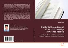 Bookcover of Incidental Acquisition of L2 Word Knowledge via Graded Readers