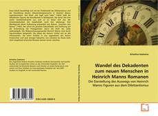 Copertina di Wandel des Dekadenten zum neuen Menschen in Heinrich Manns Romanen