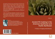 Copertina di Ancient Pit Cooking in the American Southwest and Pacific Northwest
