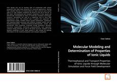 Molecular Modeling and Determination of Properties of Ionic Liquids kitap kapağı