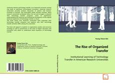 Couverture de The Rise of Organized Transfer