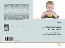 Bookcover of Let Portfolio Choose It's Own Funds