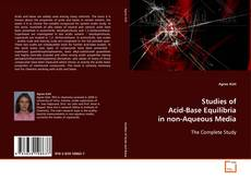 Bookcover of Studies of Acid-Base Equilibria in non-Aqueous Media
