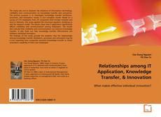 Borítókép a  Relationships among IT Application, Knowledge Transfer, - hoz