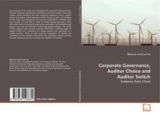 Couverture de Corporate Governance, Auditor Choice and Auditor Switch