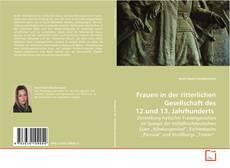Bookcover of Frauen in der ritterlichen Gesellschaft des 12.und 13. Jahrhunderts