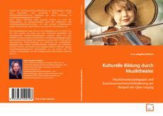 Buchcover von Kulturelle Bildung durch Musiktheater