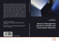 Copertina di Resource Management Policies for Wireless and Visual Sensor Networks