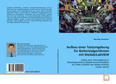 Aufbau einer Testumgebung für Batteriealgorithmen mit Matlab/LabVIEW kitap kapağı