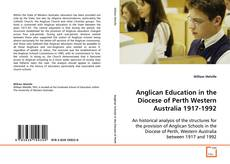 Anglican Education in the Diocese of Perth Western Australia 1917-1992的封面