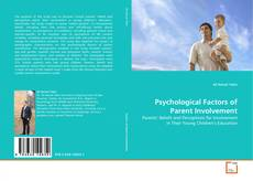 Bookcover of Psychological Factors of Parent Involvement