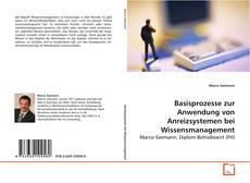 Bookcover of Basisprozesse zur Anwendung von Anreizsystemen bei Wissensmanagement