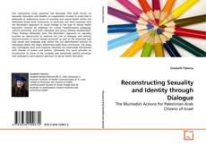 Bookcover of Reconstructing Sexuality and Identity through Dialogue