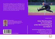 Portada del libro de Data Warehousing im Controlling unter Berücksichtigung von Basel II