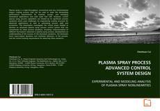 Portada del libro de PLASMA SPRAY PROCESS ADVANCED CONTROL SYSTEM DESIGN