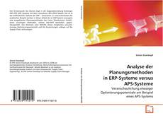 Bookcover of Analyse der Planungsmethoden in ERP-Systeme versus APS-Systeme