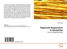Bookcover of Regionale Kooperation in Nordafrika