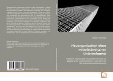 Bookcover of Neuorganisation eines mittelständischen Unternehmens