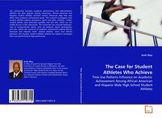 Bookcover of The Case for Student Athletes Who Achieve