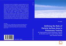 Capa do livro de Defining the Role of Particle Surface Area in Pulmonary Toxicity