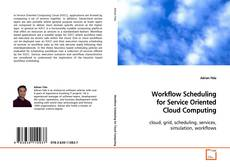 Bookcover of Workflow Scheduling for Service Oriented Cloud Computing