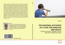 Bookcover of THE NATIONAL ACCOUNTS AS A TOOL FOR ANALYSIS AND POLICY