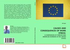Bookcover of CAUSES AND CONSEQUENCES OF WORK STRESS: