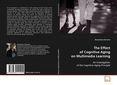 Обложка The Effect of Cognitive Aging on Multimedia Learning