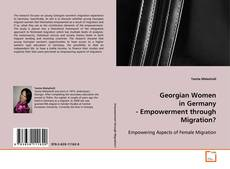 Bookcover of Georgian Women in Germany - Empowerment through Migration?
