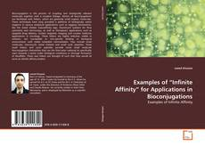 "Capa do livro de Examples of ""Infinite Affinity"" for Applications in Bioconjugations"