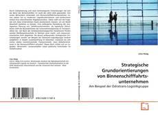 Обложка Strategische Grundorientierungen von Binnenschifffahrts- unternehmen