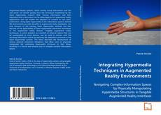 Bookcover of Integrating Hypermedia Techniques in Augmented Reality Environments