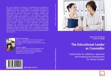 Bookcover of The Educational Leader as Counsellor