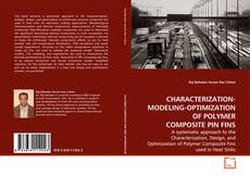 Bookcover of CHARACTERIZATION-MODELING-OPTIMIZATION OF POLYMER COMPOSITE PIN FINS