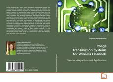 Bookcover of Image Transmission Systems for Wireless Channels