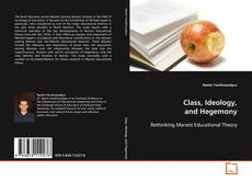 Bookcover of Class, Ideology, and Hegemony