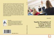 Portada del libro de Teacher Perceptions of Training to Teach English Learners