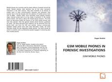 Buchcover von GSM MOBILE PHONES IN FORENSIC INVESTIGATIONS